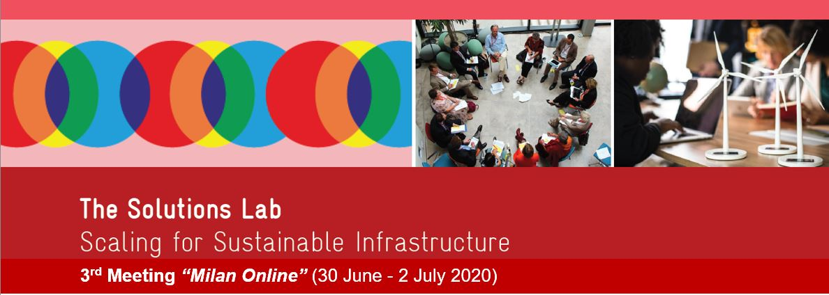 "The Solutions Lab - Scaling for Sustainable Infrastructure: Third Meeting ""Milan Online"""
